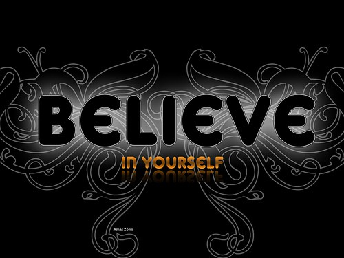 Believe in Yourself and Love