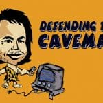 Defending the Cave Man – Long Wharf Theatre, New Haven CT 8/11-22