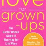 "Love for Grown Ups – A New Book by the ""Garter Brides"""
