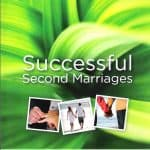 Successful Second Marriages: Evidence that Round 2 Is Worth It!