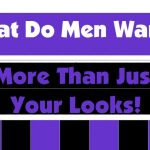 Find Love: What Men Want in a Woman Beyond Good Looks