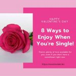 Valentine's Day: 8 Ways to Enjoy If You're Single