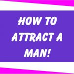 Understanding Men: Learn How to Attract a Man
