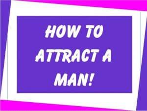 understanding men, how to attract a man