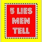 Understanding Men and the 5 Common Lies They Tell You