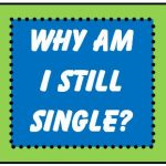 Dating After Divorce: Why Am I Still Single?