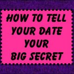 Dating Advice for Women: When To Share Your Flaws