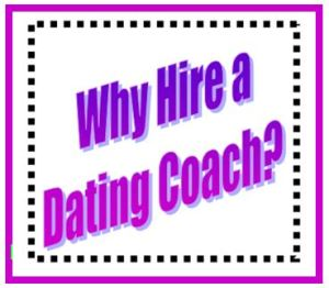 Why Hire a Dating Coach