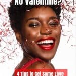 No Valentine? 4 Tips to Get Some Love This Valentine's Day