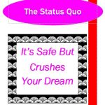 The Status Quo Is Safe But Crushes Your Dream of Love