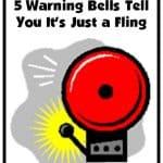 Understanding Men: 5 Warning Bells Tell You It's Just a Fling