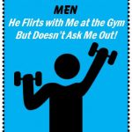 Understanding Men: He Flirts with Me at the Gym