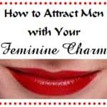 10 Ways to Radiate Feminine Energy and Attract Men
