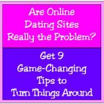 Are the Online Dating Sites Really the Problem?