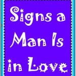 Signs a Man Is in Love (or at Least Strong Like)