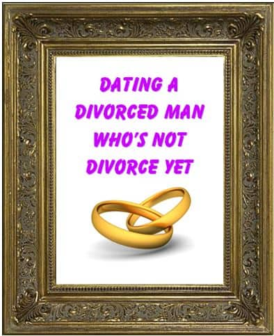 A Man Divorced Not Dating Yet