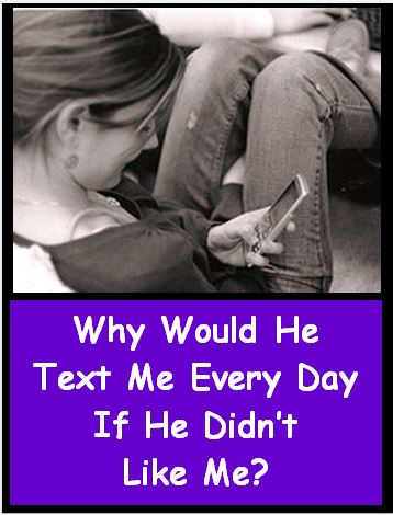 He texts me everyday