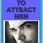 How to Attract Men with Your Mindset