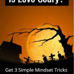 Love Is Scary - How To Spot Good Men Vs. Scary Monsters