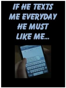 If he texts me everyday he must like me