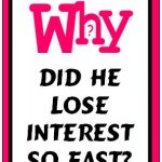 Why Did He Lose Interest So Fast? Understanding Men