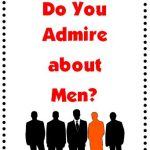 Law of Attraction: What Do You Admire about Men?