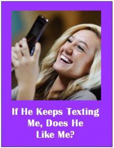 if he keeps texting me does he like me