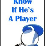 How to Know If He's a Player - Understanding Men