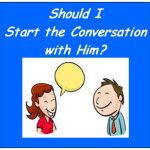 Should I Start the Conversation with Him? Understanding Men