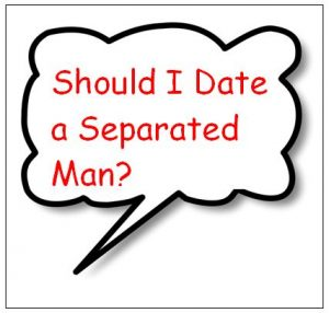 should-I-date-separated-man