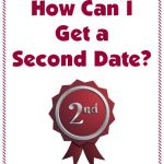 How Can I Get a Second Date? Understanding Men
