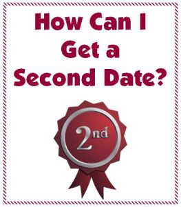 How can I get a second date