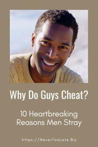 why do men cheat -10 heartbreaking reasons