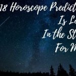 2018 Horoscope Predictions – Is Love in the Stars for Me?