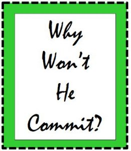 why won't he commit