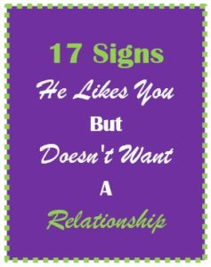 signs he likes you but doesn't want a relationship