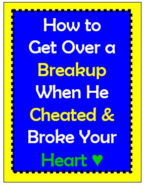 how to get over a breakup when he cheated
