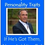 Top 10 Personality Traits – If He's Got Them, Never Let Him Go