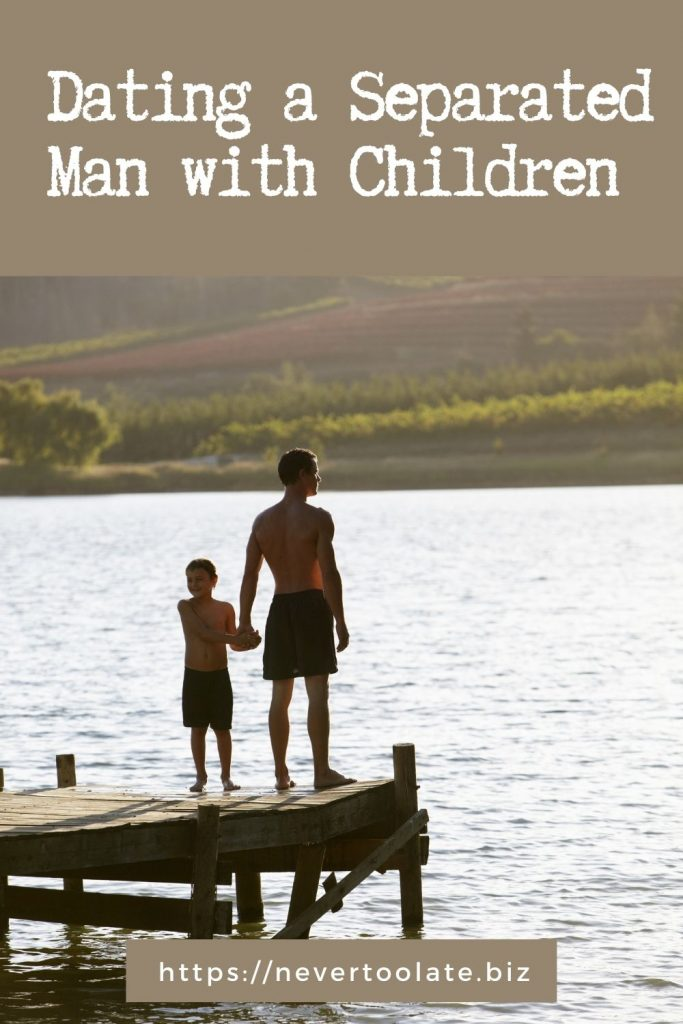 dating a separated man with kids