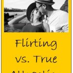 Understand The Difference Between Flirting Vs. True Attraction