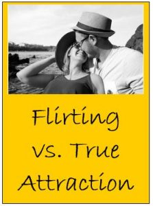flirting vs. true attraction