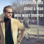 5 Painful Facts To Face If You're Dating A Man Who Won't Divorce