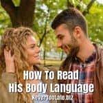 How To Read His Body Language And Know That He Likes You