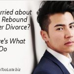 Worried About His Rebound After Divorce? Here's What To Do