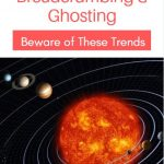 Orbiting, Breadcrumbing, And Ghosting Oh My! Dating Trends