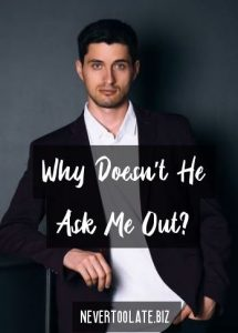 why doesn't he ask me out-handsome man