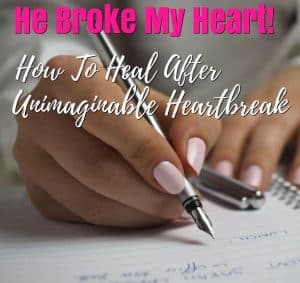 he broke my heart - making a list