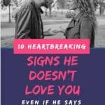 10 Heartbreaking Signs He Doesn't Love You Even If He Says He Does