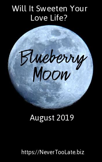 Will August's Blueberry Moon Sweeten Up Your Love Life?