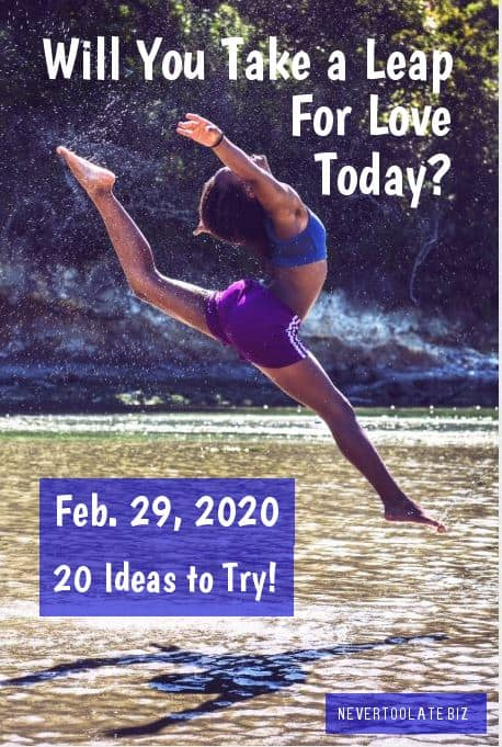 A Gift of Love for Leap Year - Saturday, February 29, 2020
